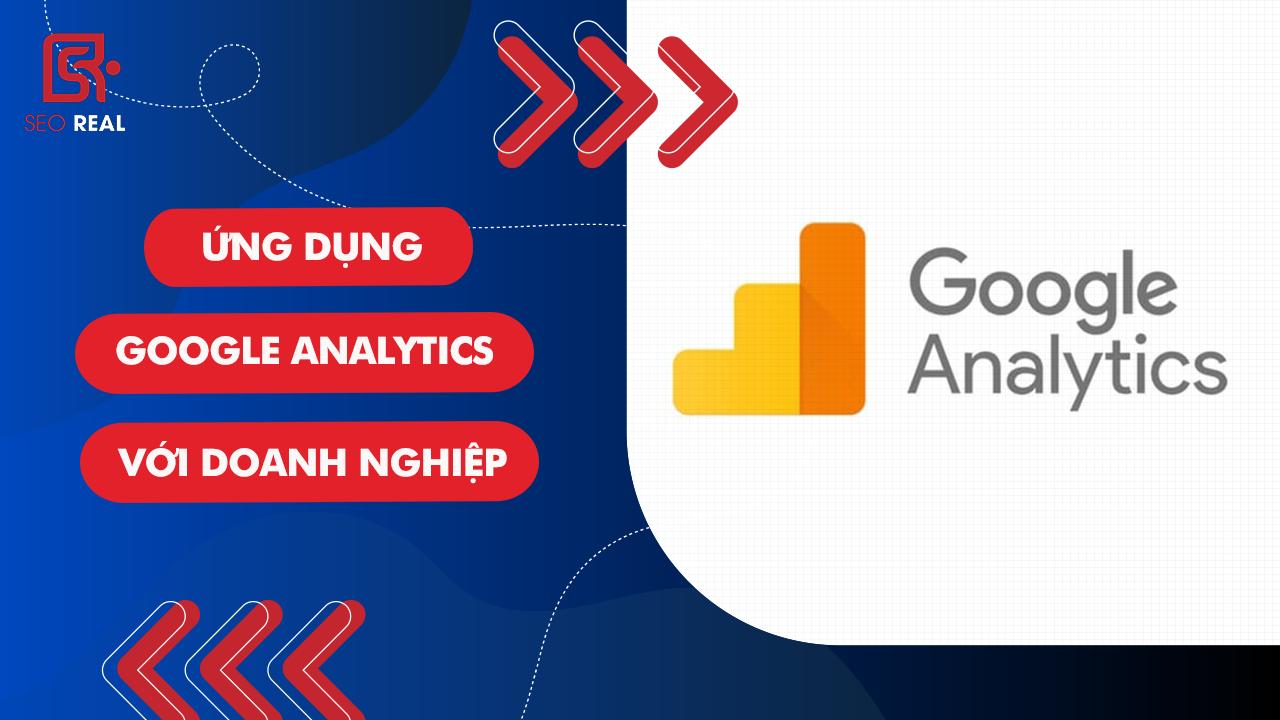 Google Analytics - Ứng dụng hữu ích với doanh nghiệp trong thời đại số
