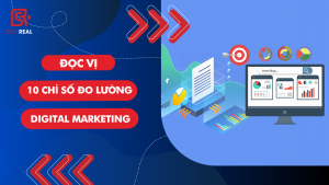 Đọc vị 10 chỉ số đo lường digital marketing quan trọng Marketer cần biết