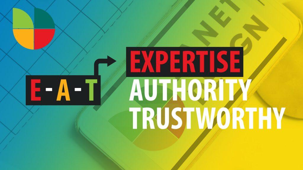 Sáng tạo content đảm bảo các tiêu chuẩn của E-A-T,